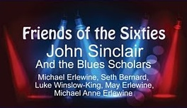 Friends of the Sixties: John Sinclair and the Blues Scholars