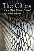 (a.k.a. The Prison Cities)